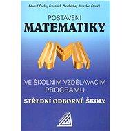 Postavení matematiky: Ve školním vzdělávacím programu SOŠ - Kniha