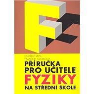 Příručka pro učitele fyziky na střední škole - Kniha