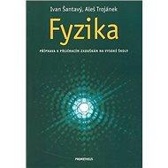 Fyzika: Příprava k maturitě a  přijímacím zkouškám na vysoké školy - Kniha