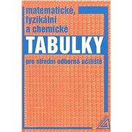 Matematické, fyzikální a chemické tabulky: pro střední odborné učiliště - Kniha