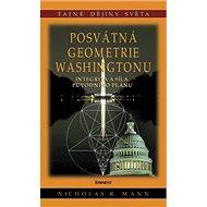 Posvátná geometrie Washingtonu: Integrita a síla původního plánu - Kniha