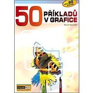 50 příkladů v grafice + DVD - Kniha