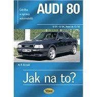 Audi 80 a Avant 9/91: Údržba a opravy automobilů č. 91 - Kniha