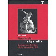 Mediální zlo: Mýty a realita