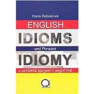 English Idioms and Phrases Idiomy: a ustálená spojení v angličtině - Kniha
