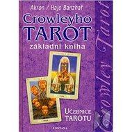 Crowleyho tarot základní kniha: Učebnice tarotu - Kniha
