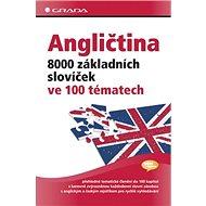Angličtina: 8000 základních slovíček ve 100 tématech - Kniha