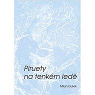 Piruety na tenkém ledě - Kniha