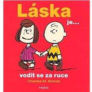 Láska je ... vodit se za ruce: Humorné citáty o lásce - Kniha