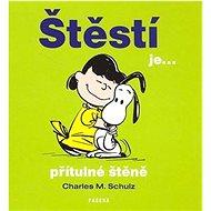 Štěstí je... přítulné štěně: Humorné citáty o štěstí - Kniha