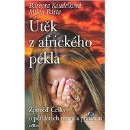 Útěk z afrického pekla: Zpověď Češky o pěti letech týrání a ponížení