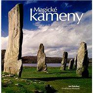 Magické kameny: Tajemný svět prastrarých megalitů - Kniha