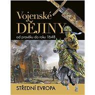 Vojenské dějiny od pravěku do roku 1648: Střední Evropa - Kniha
