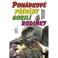 Pohádkové příběhy gorilí rodinky - Kniha