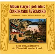 Album starých pohlednic Českosaské Švýcarsko - Kniha