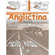 Angličtina pro 4.r.ZŠ Metodická kniha pro učitele: Hello, kids! - Kniha