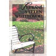 Setkání s Ellen Whiteovou - Kniha