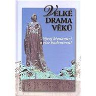 Velké drama věků - Kniha