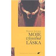 Moje výsostná láska - Kniha
