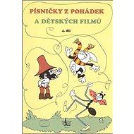Písničky z pohádek a dětských filmů 4. díl - Kniha