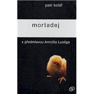 Mortadej: S předmluvou Arnošta Lustiga - Kniha