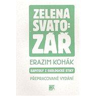 Zelená svatozář: Kapitoly z ekologické etiky