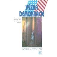 Výzva demokracie: Systém vlády v USA - Kniha