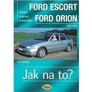 Ford Escort, Ford Orion od 9/90: Údržba a opravy automobilů č.18 - Kniha