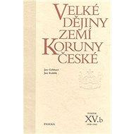 Velké dějiny zemí Koruny české XV.b: 1938-1945