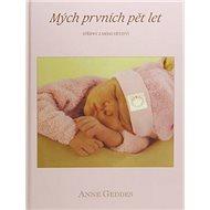 Mých prvních pět let holka: Střípky z mého dětství (růžová) - Kniha