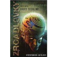 Zrcadlovky: kyberpunková antologie - Kniha