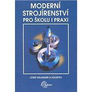 Moderní strojírenství pro školu a praxi - Kniha