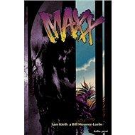 Maxx: Kniha první - Kniha