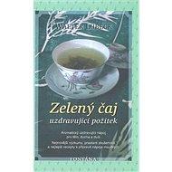 Zelený čaj: Uzdravující požitek