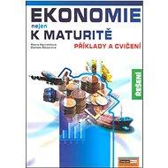 Ekonomie nejen k maturitě Příklady a cvičení Řešení - Kniha