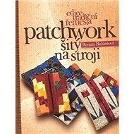 Patchwork šitý na stroji - Kniha