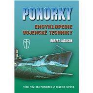 Ponorky Encyklopedie vojenské techniky: Více než 300 ponorek z celého světa - Kniha