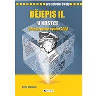 Dějepis II. v kostce pro střední školy: Přepracované vydání 2008