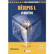 Dějepis I. v kostce pro střední školy: Přepracované vydání 2008