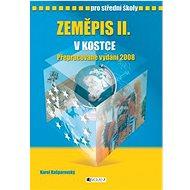 Zeměpis II. v kostce pro střední školy: Přepracované vydání 2008