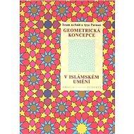 Geometrická koncepce v islámském umění - Kniha