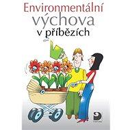 Environmentální výchova v příbězích - Kniha