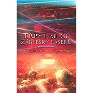 Třpyt mečů a záblesky laserů: Sborník povídek - Kniha