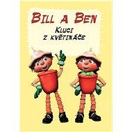 Bill a Ben Kluci z květináče - Kniha