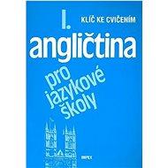 Angličtina pro jazykové školy I.: Klíč ke cvičením - Kniha