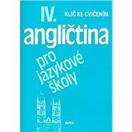 Angličtina pro jazykové školy IV.: Klíč ke cvičením - Kniha