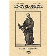 Encyklopedie řádů a kongergací v českých zemích III. díl: Řeholní klerikové 3. svazek - Kniha