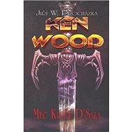 Ken Wood Meč krále D'Sala