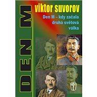 Den M - kdy začala druhá světová válka - Kniha