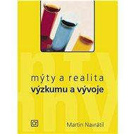 Mýty a realita výzkumu a vývoje - Kniha